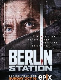 The Cast and EPs Preview Their New EPIX Series Berlin Station
